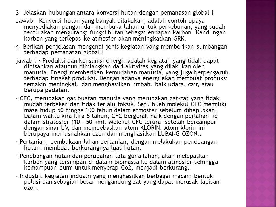  Pemanasan global akan mengenai semua negara tanpa terkecuali Indonesia.
