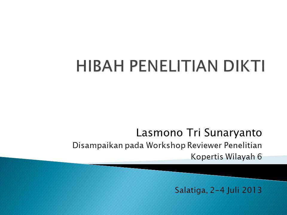 Lasmono Tri Sunaryanto Disampaikan pada Workshop Reviewer Penelitian Kopertis Wilayah 6 Salatiga, 2-4 Juli 2013