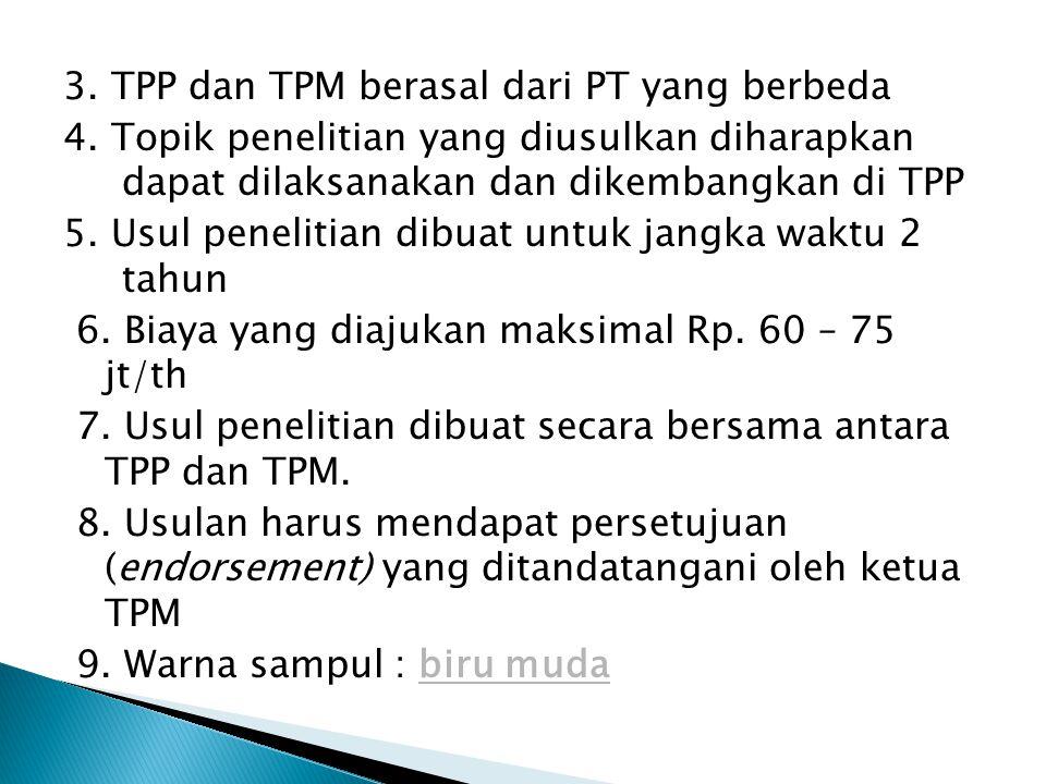 3. TPP dan TPM berasal dari PT yang berbeda 4.