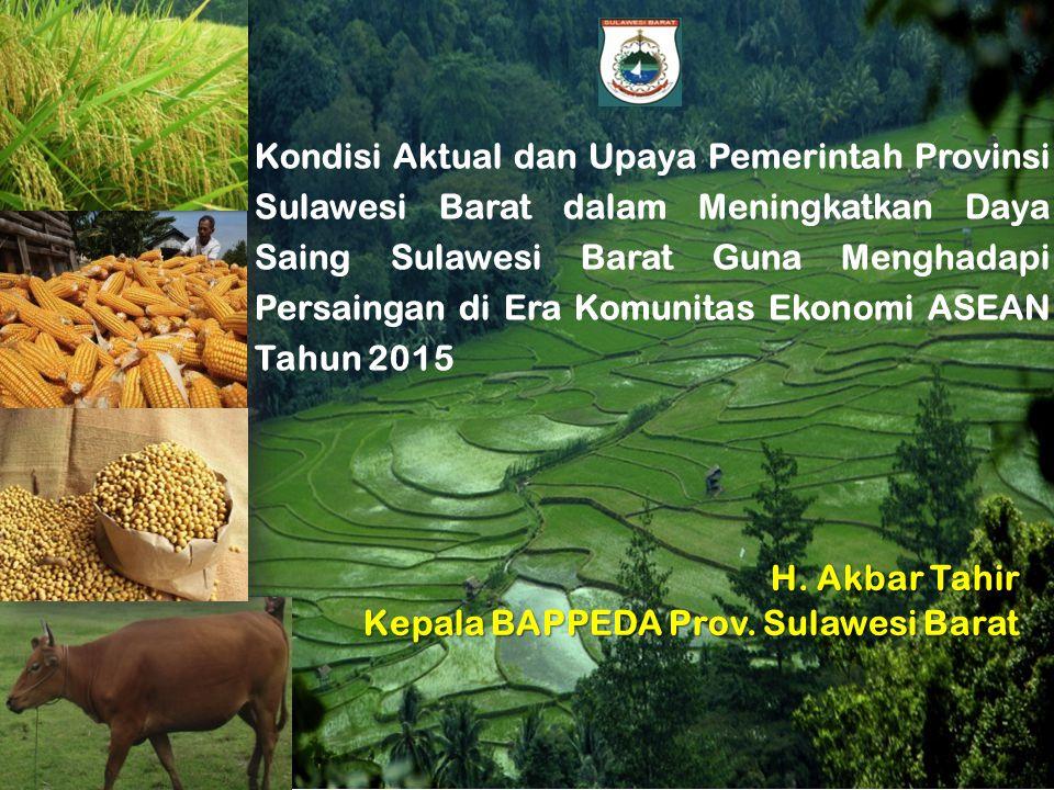 1 Kondisi Aktual dan Upaya Pemerintah Provinsi Sulawesi Barat dalam Meningkatkan Daya Saing Sulawesi Barat Guna Menghadapi Persaingan di Era Komunitas Ekonomi ASEAN Tahun 2015 H.