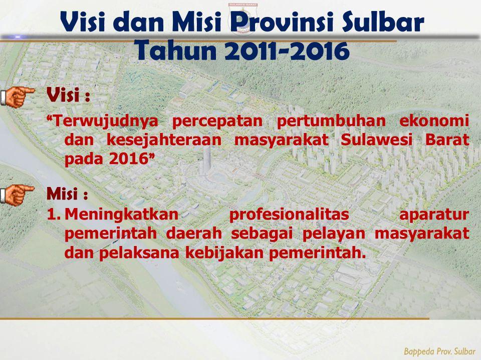 7 Visi dan Misi Provinsi Sulbar Tahun 2011-2016 Visi : Terwujudnya percepatan pertumbuhan ekonomi dan kesejahteraan masyarakat Sulawesi Barat pada 2016 Misi : 1.Meningkatkan profesionalitas aparatur pemerintah daerah sebagai pelayan masyarakat dan pelaksana kebijakan pemerintah.