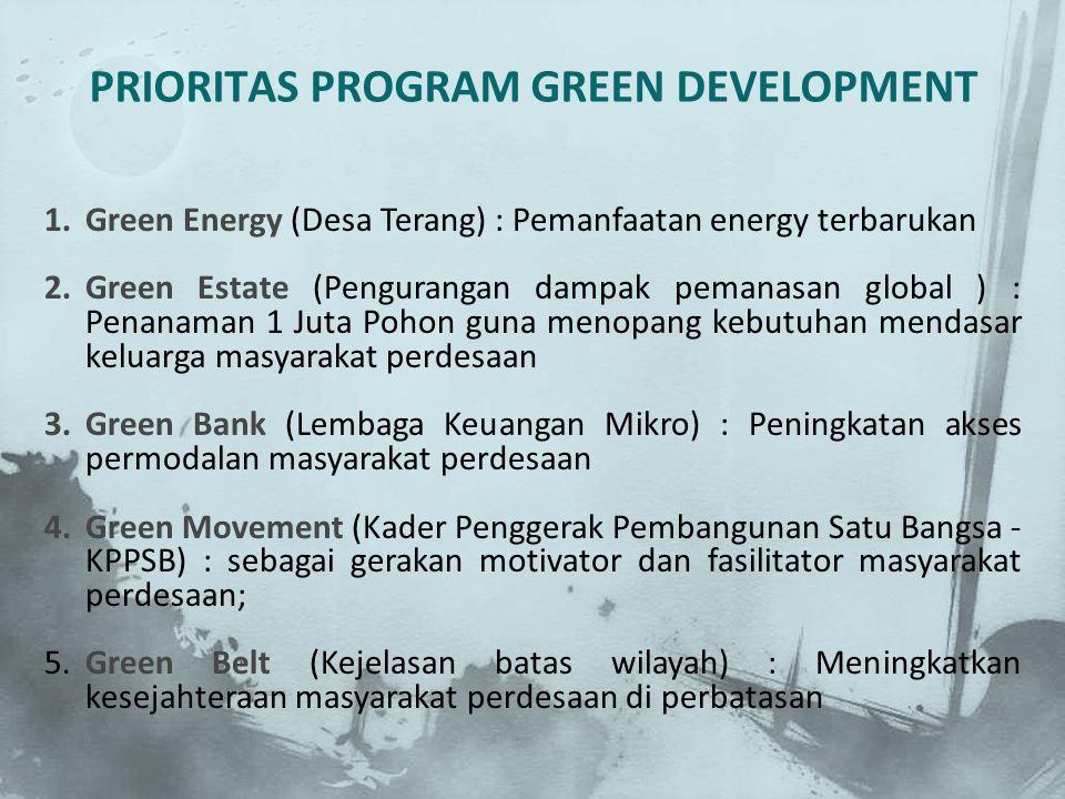 1.Green Energy (Desa Terang) : Pemanfaatan energy terbarukan 2.Green Estate (Pengurangan dampak pemanasan global ) : Penanaman 1 Juta Pohon guna menop