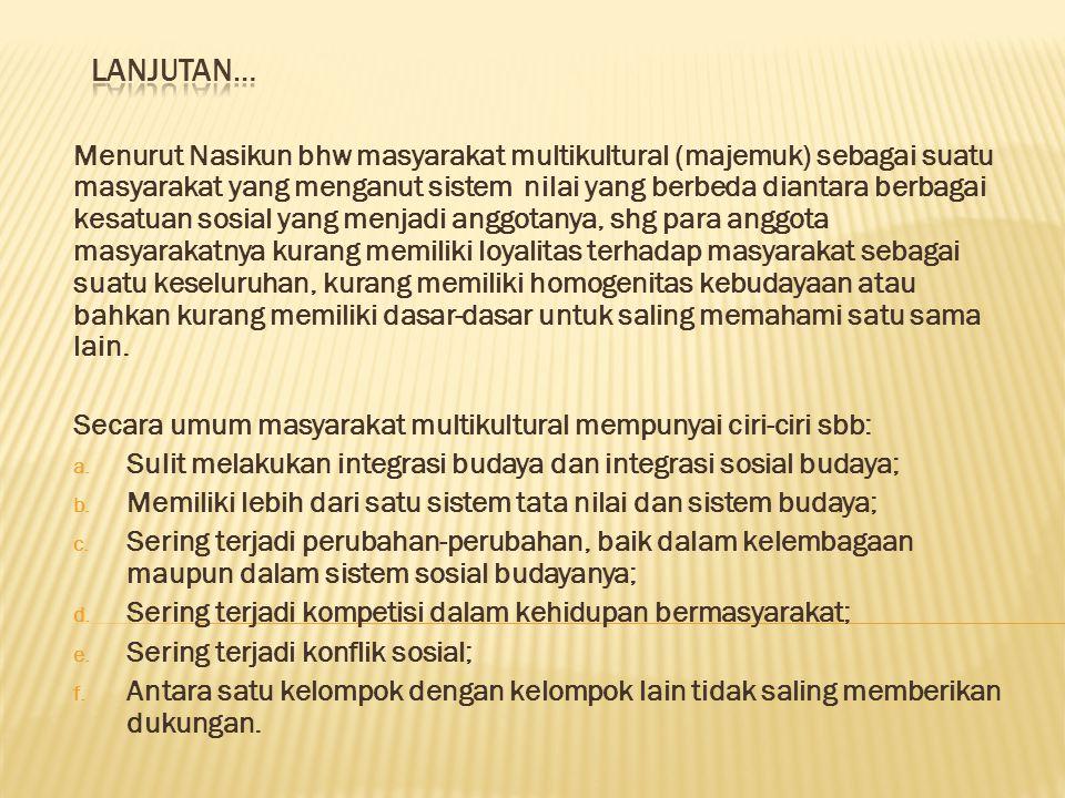 Masyarakat Indonesia dikenal sebagai masyarakat multikultural terbentuk melalui proses yang panjang.