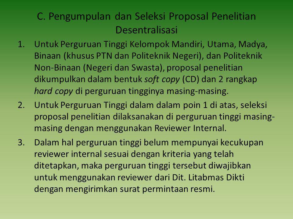 C. Pengumpulan dan Seleksi Proposal Penelitian Desentralisasi 1.Untuk Perguruan Tinggi Kelompok Mandiri, Utama, Madya, Binaan (khusus PTN dan Politekn