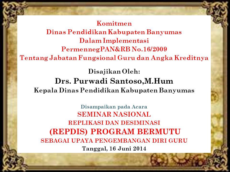 Komitmen Dinas Pendidikan Kabupaten Banyumas Dalam Implementasi PermennegPAN&RB No.16/2009 Tentang Jabatan Fungsional Guru dan Angka Kreditnya Disajik