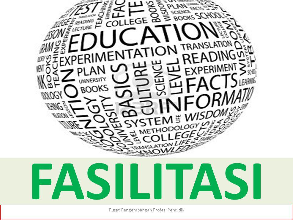 FASILITASI Pusat Pengembangan Profesi Pendidik