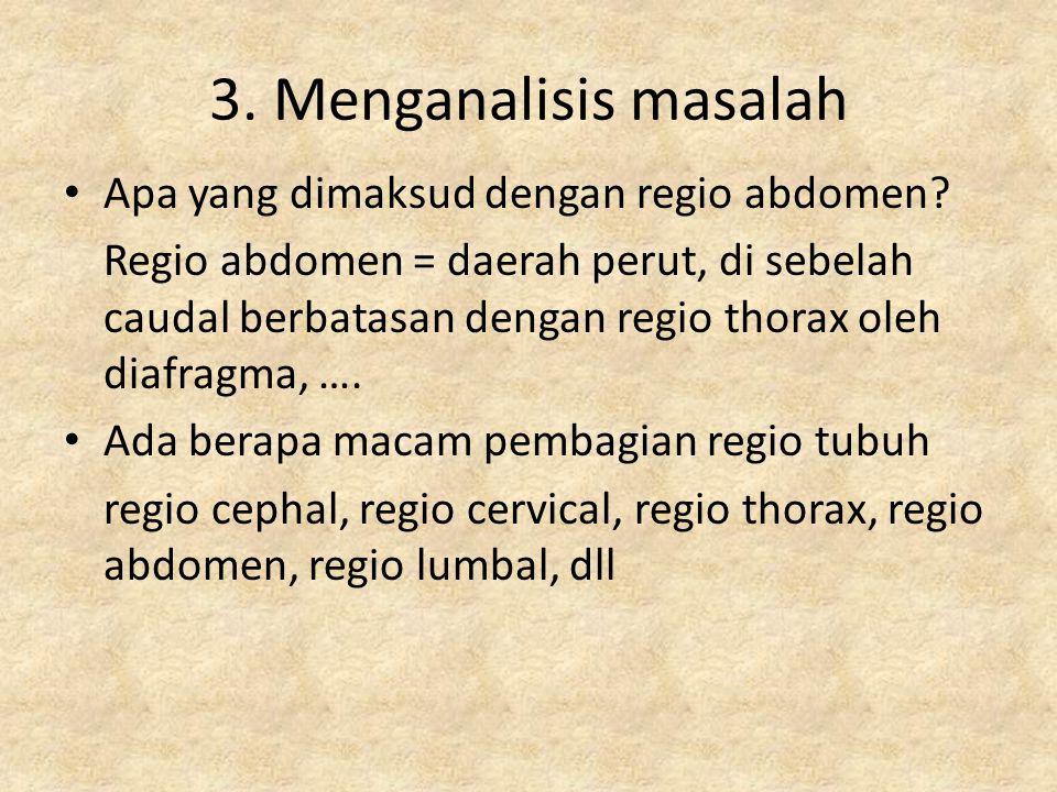 Apa yang dimaksud dengan regio abdomen? Regio abdomen = daerah perut, di sebelah caudal berbatasan dengan regio thorax oleh diafragma, …. Ada berapa m