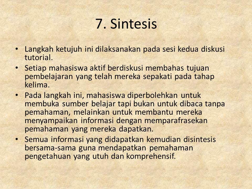 Langkah ketujuh ini dilaksanakan pada sesi kedua diskusi tutorial. Setiap mahasiswa aktif berdiskusi membahas tujuan pembelajaran yang telah mereka se