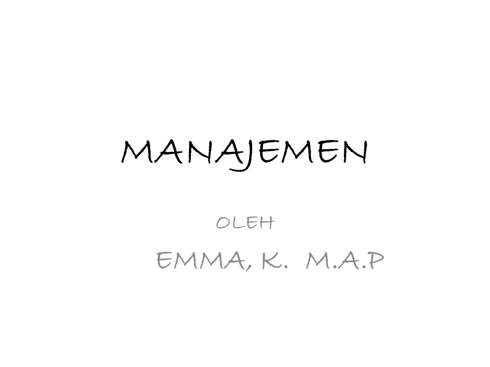 MANAJEMEN OLEH EMMA, K. M.A.P