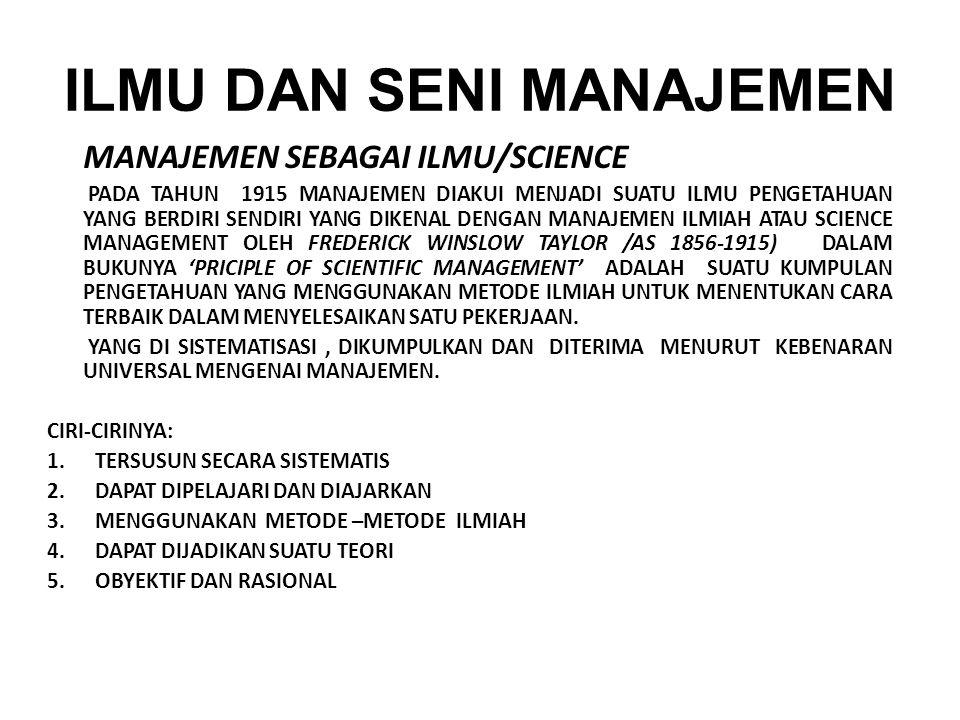 SCIENTIFIC MANAGER ADALAH MANAJER YANG MENGGUNAKAN ILMU DALAM MEMIMPIN KEGIATAN-KEGIATAN BAWAHANNYA MELALUI FUNGSI-FUNGSI MANAJEMEN.