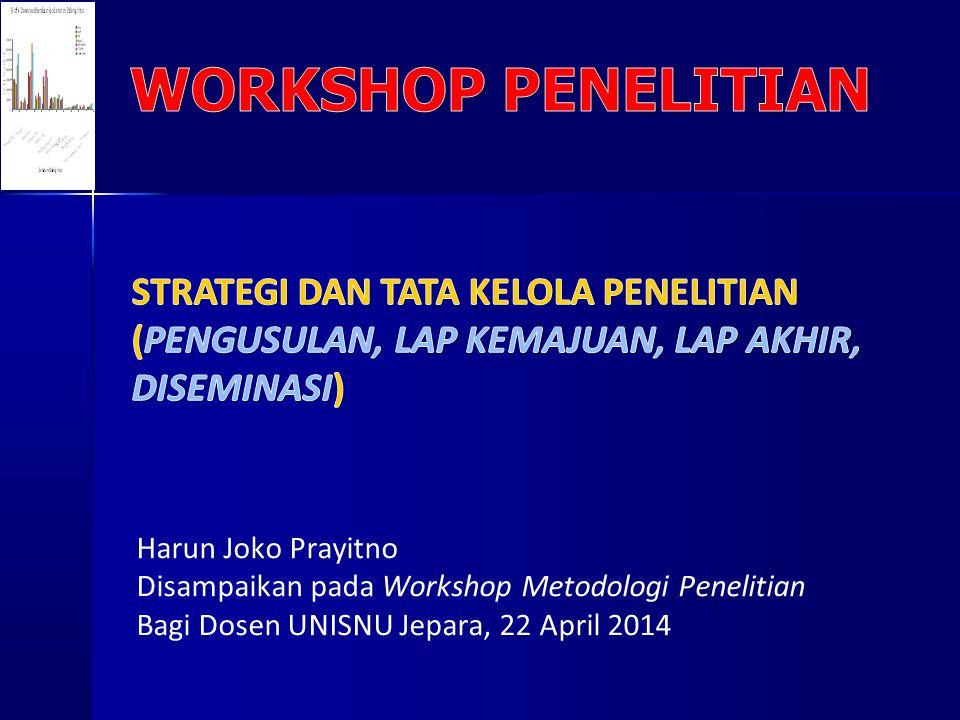 Harun Joko Prayitno Disampaikan pada Workshop Metodologi Penelitian Bagi Dosen UNISNU Jepara, 22 April 2014
