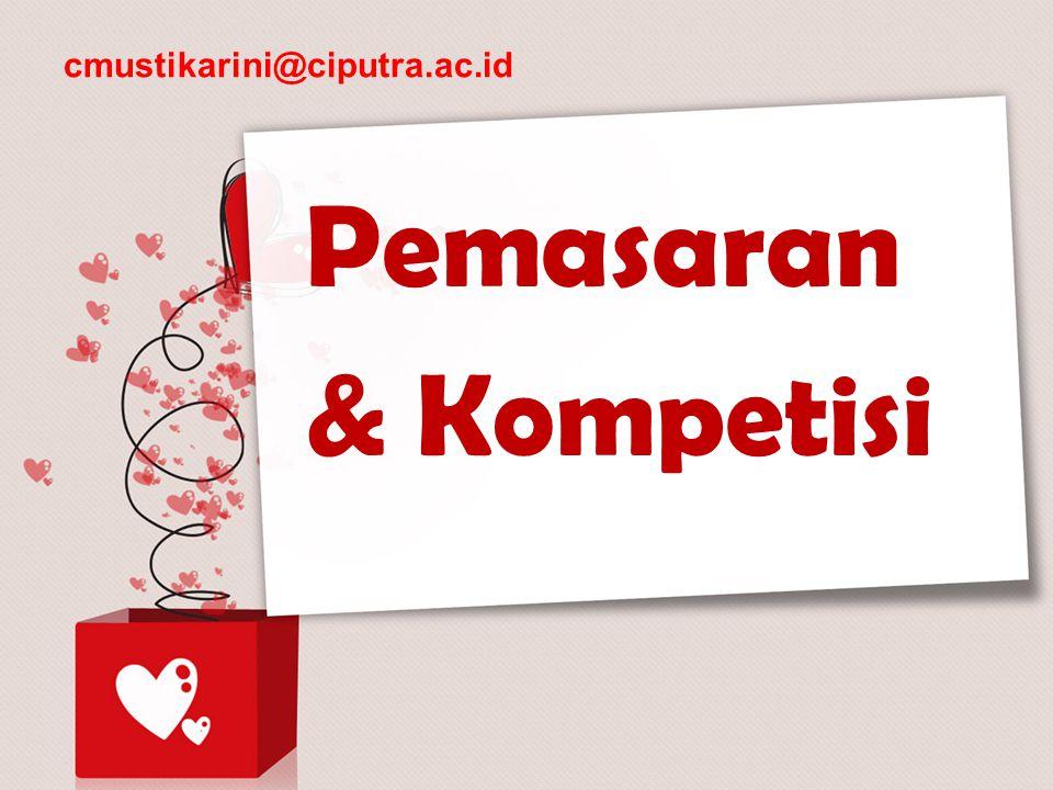 cmustikarini@ciputra.ac.id Pemasaran & Kompetisi