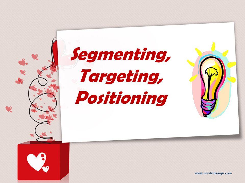 www.nordridesign.com Segmenting, Targeting, Positioning