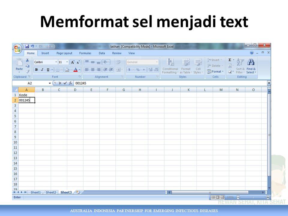 AUSTRALIA INDONESIA PARTNERSHIP FOR EMERGING INFECTIOUS DISEASES PR……PR……..PR……..PR…………PR Perbaiki data sehingga dapat digunakan sebagai database dan dapat ditinjau serta dianalisis Perhatikan bagaimana penggunaan pivot tabel/bagaimana data tersebut dapat dimasukan dalam pivot tabel (Pembelajaran 1)