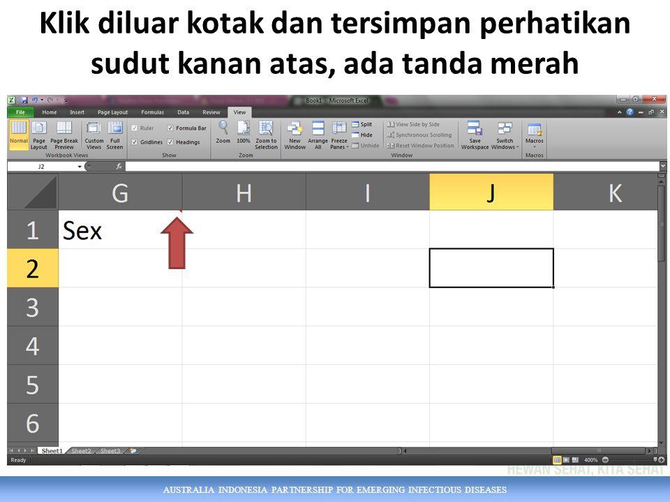 AUSTRALIA INDONESIA PARTNERSHIP FOR EMERGING INFECTIOUS DISEASES Klik diluar kotak dan tersimpan perhatikan sudut kanan atas, ada tanda merah