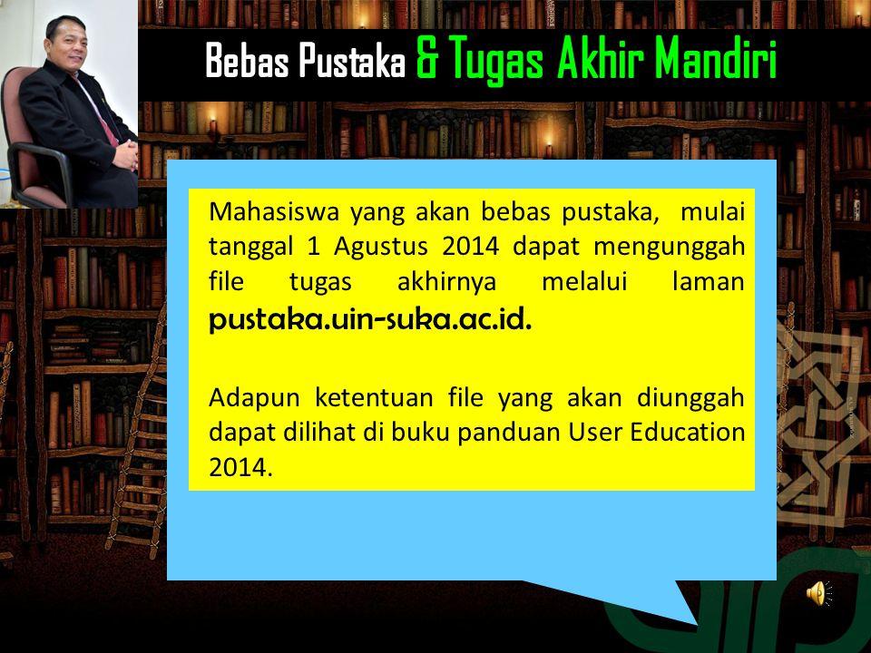 Mahasiswa yang akan bebas pustaka, mulai tanggal 1 Agustus 2014 dapat mengunggah file tugas akhirnya melalui laman pustaka.uin-suka.ac.id. Adapun kete