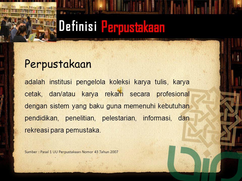 Perpustakaan adalah institusi pengelola koleksi karya tulis, karya cetak, dan/atau karya rekam secara profesional dengan sistem yang baku guna memenuh