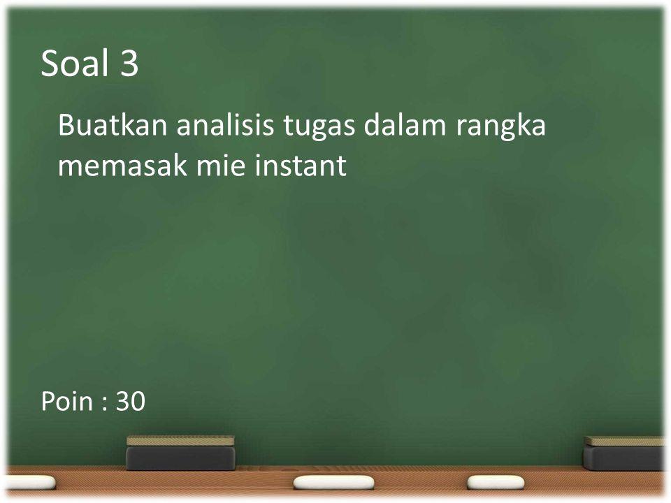 Soal 4 Poin : 30 Buatkan HTA untuk kegiatan pada soal No.3