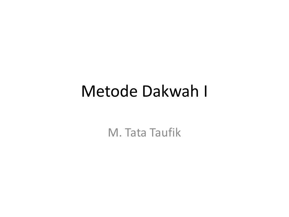 Metode Dakwah I M. Tata Taufik