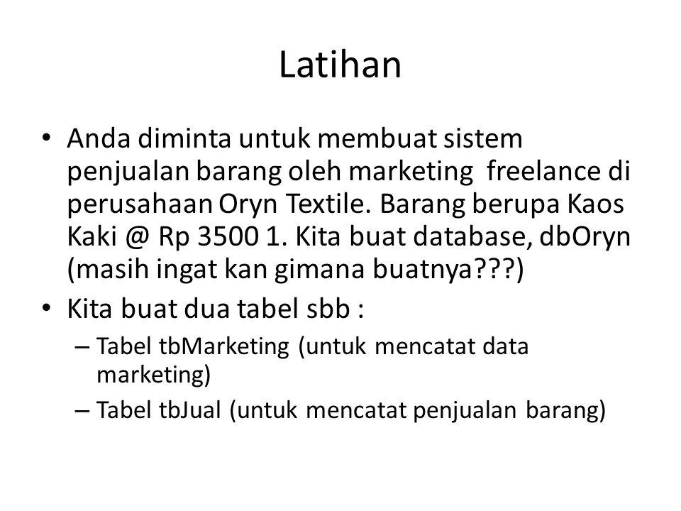 Latihan Anda diminta untuk membuat sistem penjualan barang oleh marketing freelance di perusahaan Oryn Textile. Barang berupa Kaos Kaki @ Rp 3500 1. K