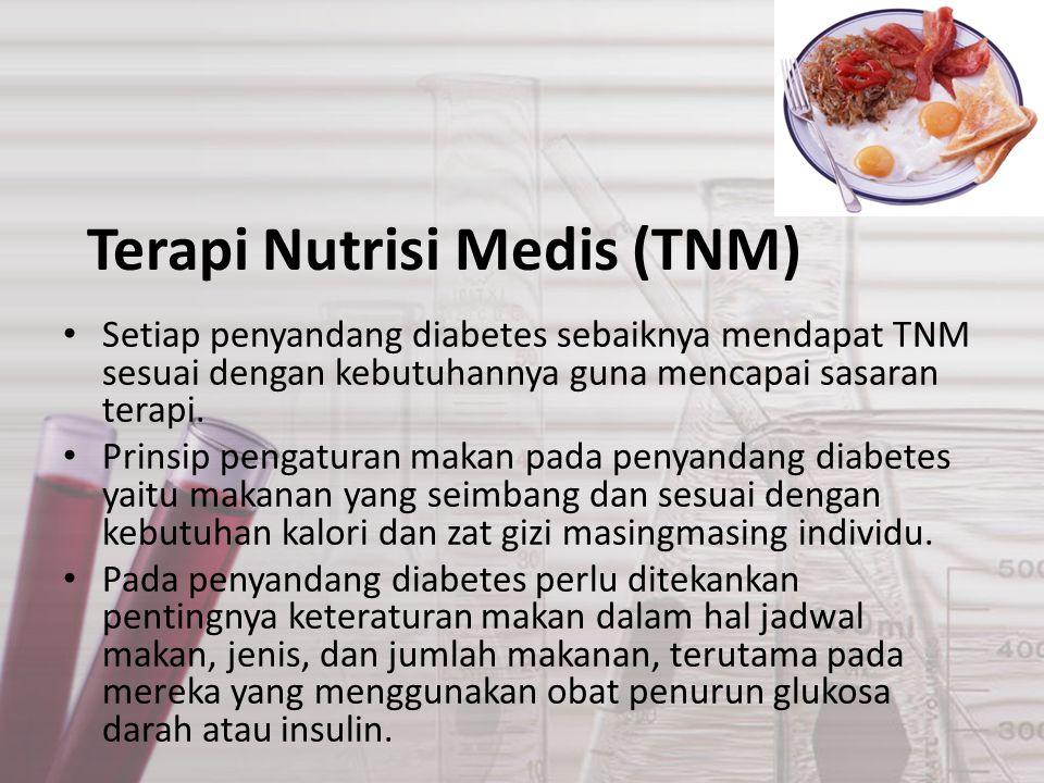 Terapi Nutrisi Medis (TNM) Setiap penyandang diabetes sebaiknya mendapat TNM sesuai dengan kebutuhannya guna mencapai sasaran terapi. Prinsip pengatur