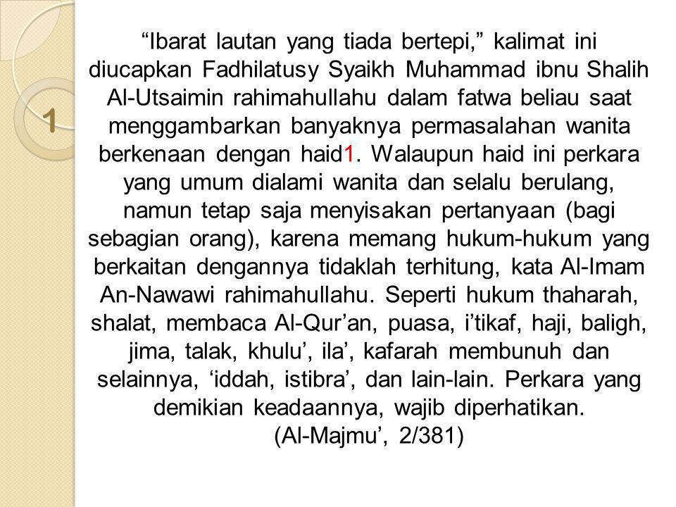 """1 """"Ibarat lautan yang tiada bertepi,"""" kalimat ini diucapkan Fadhilatusy Syaikh Muhammad ibnu Shalih Al-Utsaimin rahimahullahu dalam fatwa beliau saat"""