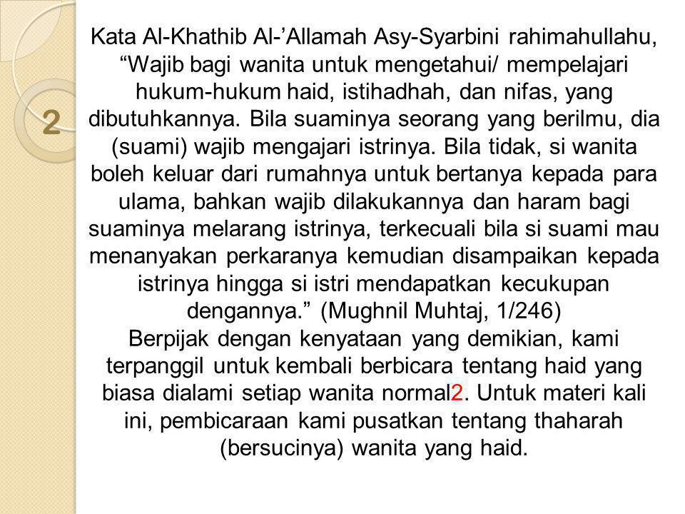 """2 Kata Al-Khathib Al-'Allamah Asy-Syarbini rahimahullahu, """"Wajib bagi wanita untuk mengetahui/ mempelajari hukum-hukum haid, istihadhah, dan nifas, ya"""