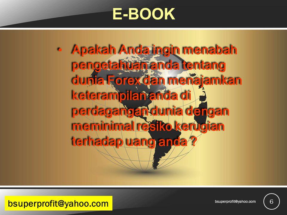 E-BOOK Apakah Anda ingin menabah pengetahuan anda tentang dunia Forex dan menajamkan keterampilan anda di perdagangan dunia dengan meminimal resiko ke