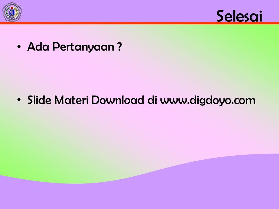 Selesai Ada Pertanyaan ? Slide Materi Download di www.digdoyo.com