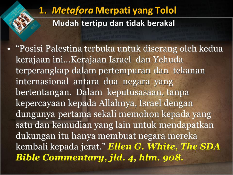 Posisi Palestina terbuka untuk diserang oleh kedua kerajaan ini...Kerajaan Israel dan Yehuda terperangkap dalam pertempuran dan tekanan internasional antara dua negara yang bertentangan.