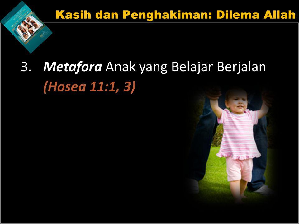 Kasih dan Penghakiman: Dilema Allah 3. Metafora Anak yang Belajar Berjalan (Hosea 11:1, 3)