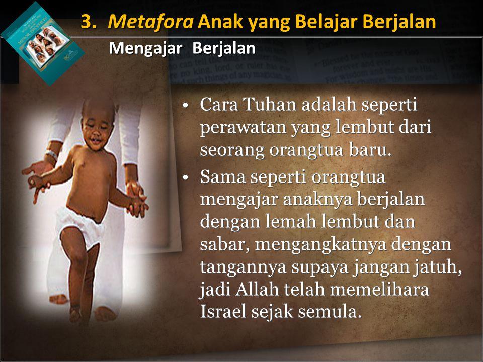 Cara Tuhan adalah seperti perawatan yang lembut dari seorang orangtua baru.