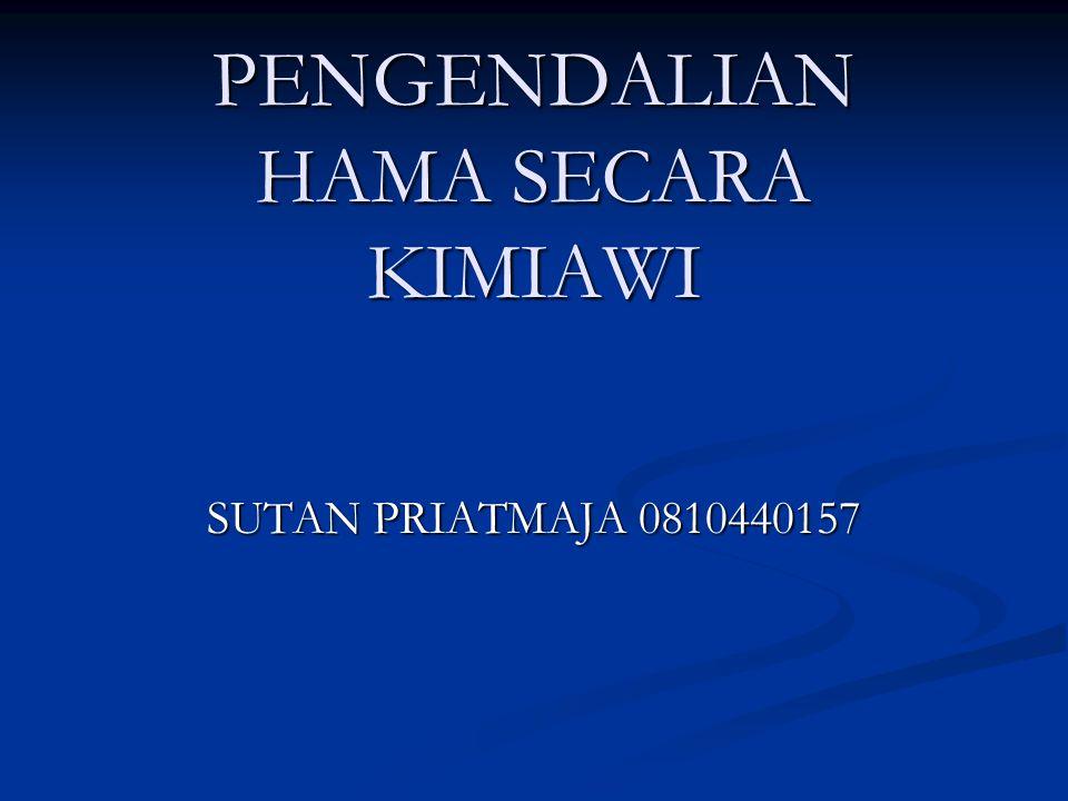 PENGENDALIAN HAMA SECARA KIMIAWI SUTAN PRIATMAJA 0810440157