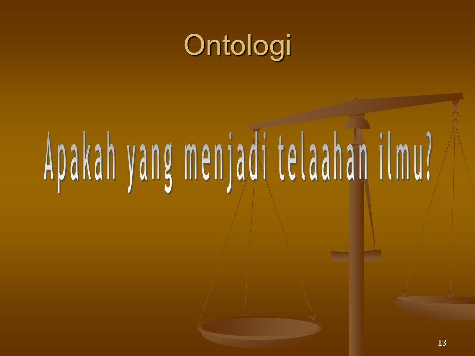 Aksiologi. 12 APA KEGUNAAN ILMU BAGI KITA?