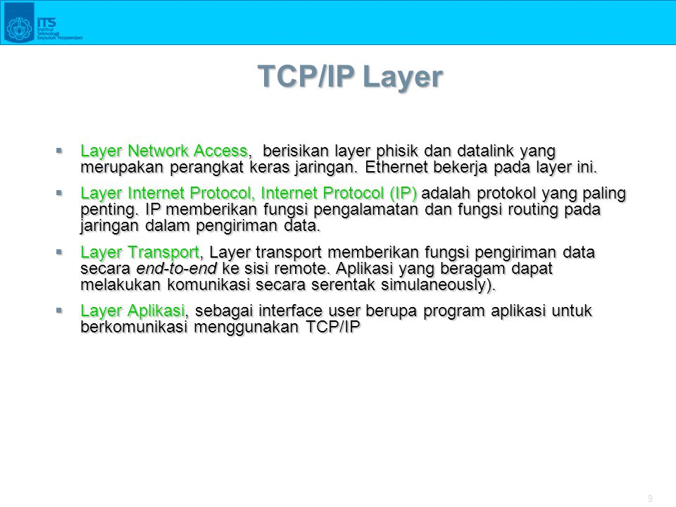 10 Application Header + data Penamaan Data pada OSI Layer 010010100100100100111010010001101000… Data – Application, Presentation, Session Layer Segment - Transport Layer Packet - Network Layer Frame - Datalink Layer Bit Stream - Physical Layer