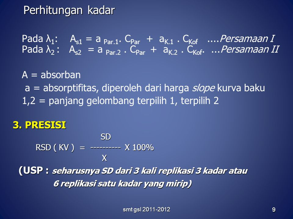 smt gsl 2011-2012 9 Perhitungan kadar Perhitungan kadar Pada λ 1 : A s1 = a Par.1.