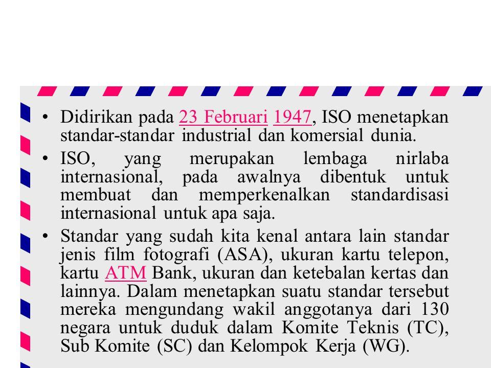Didirikan pada 23 Februari 1947, ISO menetapkan standar-standar industrial dan komersial dunia.23 Februari1947 ISO, yang merupakan lembaga nirlaba internasional, pada awalnya dibentuk untuk membuat dan memperkenalkan standardisasi internasional untuk apa saja.