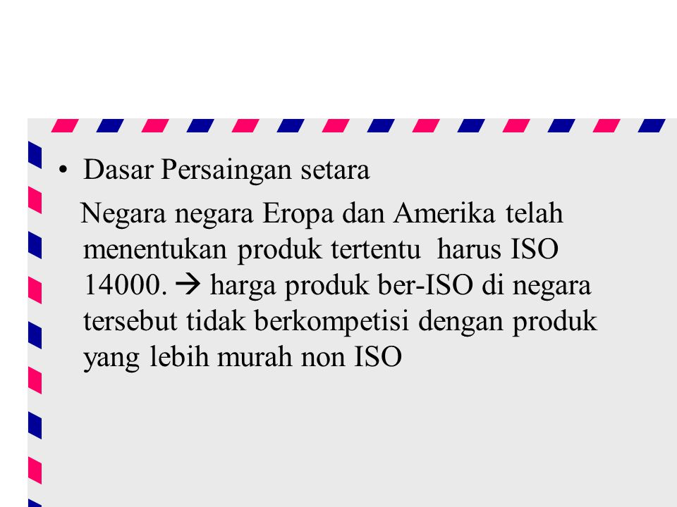 Dasar Persaingan setara Negara negara Eropa dan Amerika telah menentukan produk tertentu harus ISO 14000.