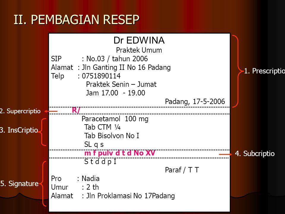II.PEMBAGIAN RESEP 1. Prescriptio 4.