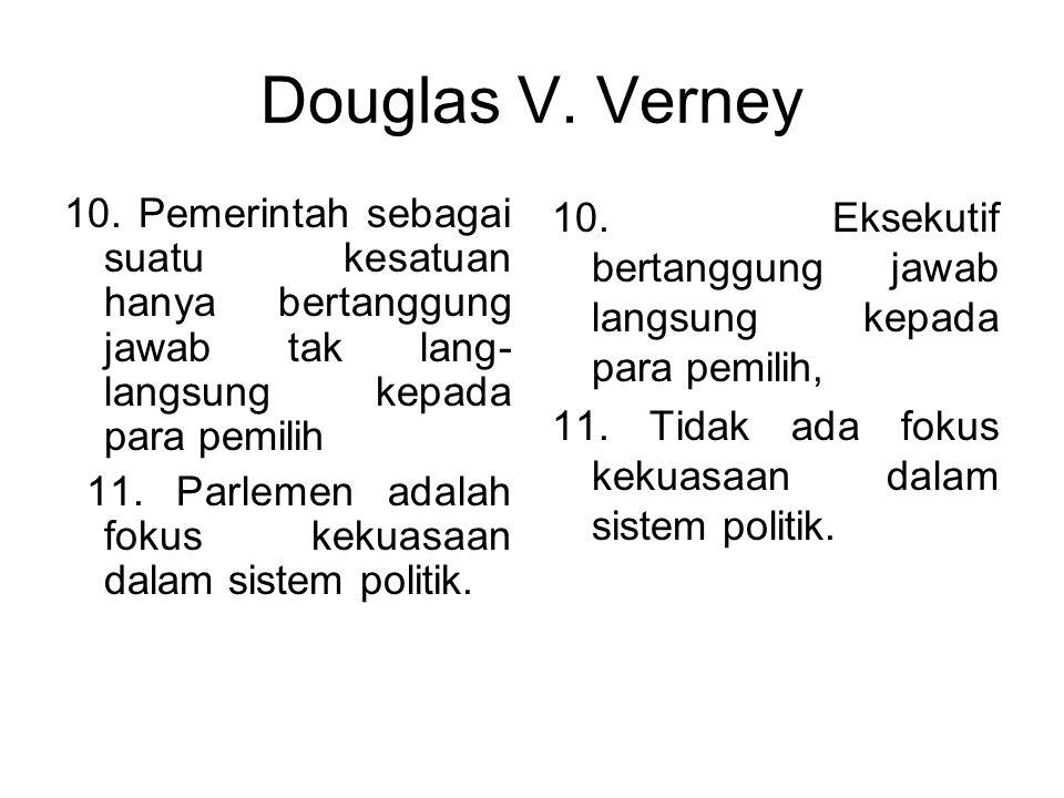 Douglas V. Verney 6. Menteri biasanya merupakan anggota parlemen. 7. Pemerintah bertanggung jawab secara politik kepada majelis. 6. Anggota Majelis ti