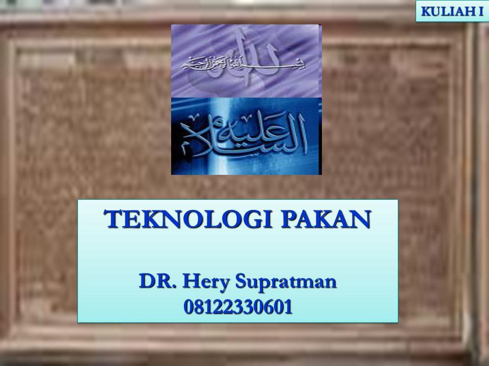 TEKNOLOGI PAKAN DR.Hery Supratman 08122330601 TEKNOLOGI PAKAN DR.