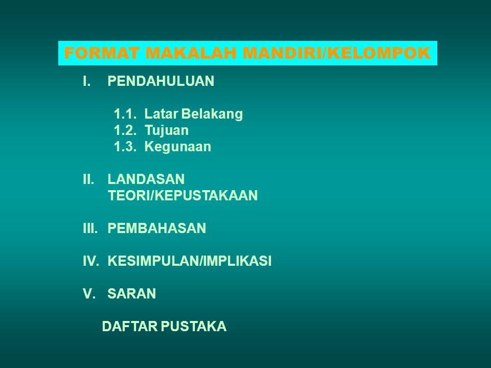 FORMAT MAKALAH MANDIRI/KELOMPOK I.PENDAHULUAN 1.1.
