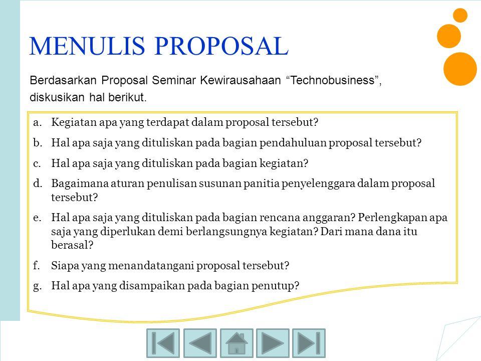 """MENULIS PROPOSAL Berdasarkan Proposal Seminar Kewirausahaan """"Technobusiness"""", diskusikan hal berikut. a.Kegiatan apa yang terdapat dalam proposal ters"""