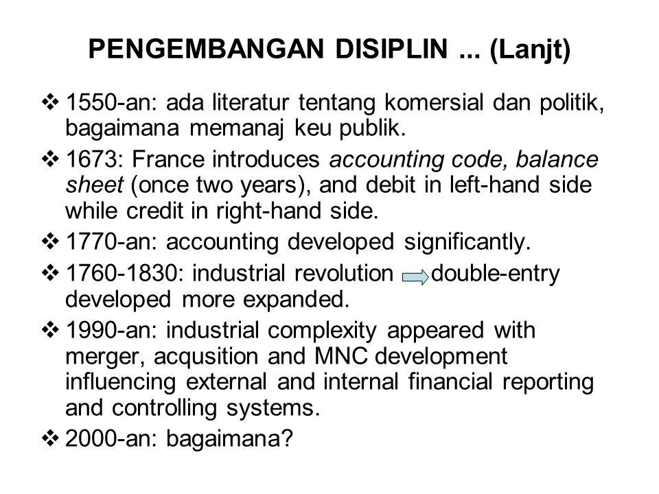 National Differences in Accounting System Banyaknya sistem akuntansi, sebanyak negara yang ada di dunia.