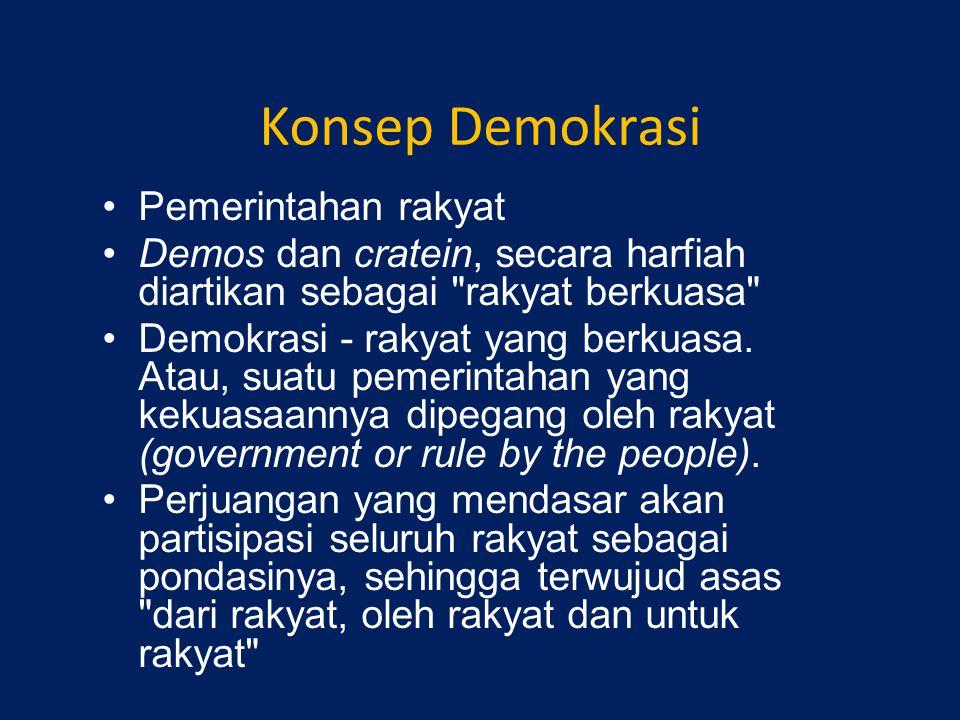 Konsep Demokrasi Pemerintahan rakyat Demos dan cratein, secara harfiah diartikan sebagai