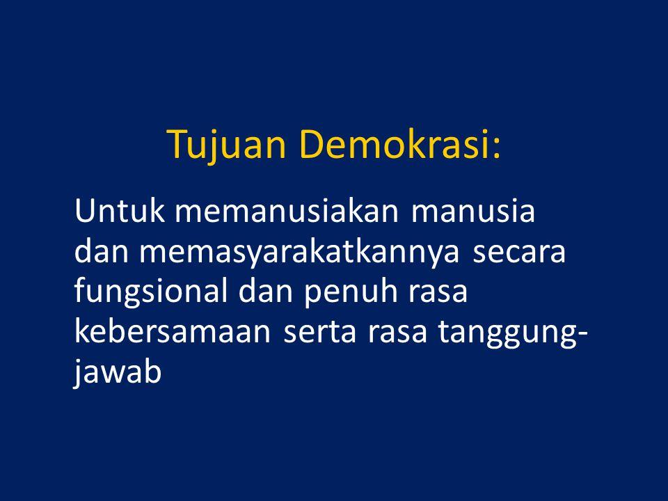 Hakikat demokrasi Hakikat demokrasi dapat dicermati melalui tujuan yang diperjuangkan, yaitu: 1.