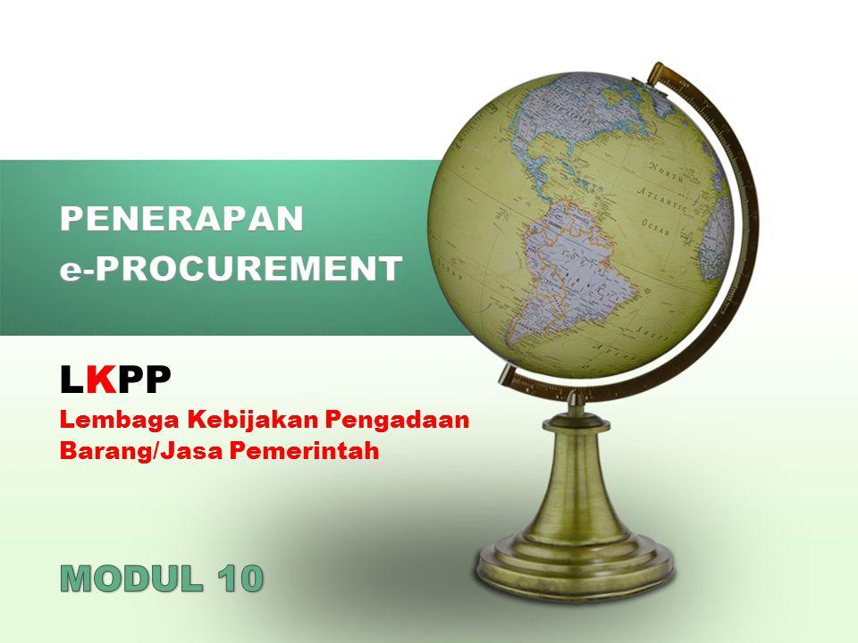 Ketentuan LPSE di Perpres 54/2010 12  Kewajiban penerapan e-procurement untuk sebagian/seluruh paket pada tahun 2012.