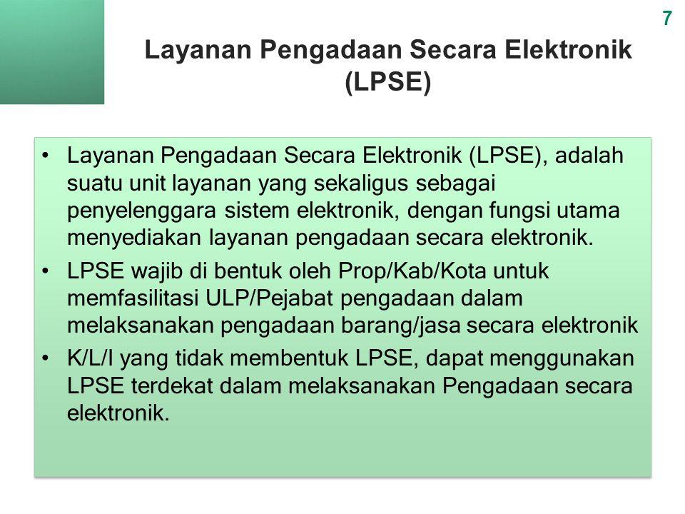 Layanan Pengadaan Secara Elektronik (LPSE) 7 Layanan Pengadaan Secara Elektronik (LPSE), adalah suatu unit layanan yang sekaligus sebagai penyelenggar