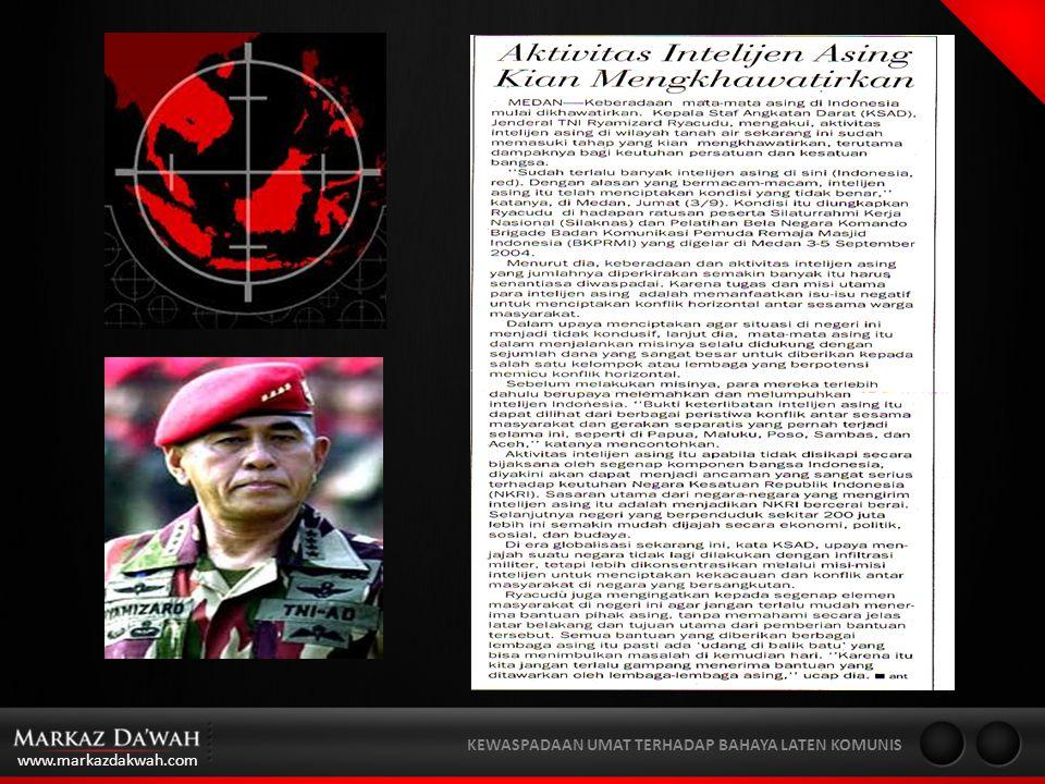 www.markazdakwah.com KEWASPADAAN UMAT TERHADAP BAHAYA LATEN KOMUNIS Maraknya perang terhadap terorisme di Indonesia belakangan ini, mendapatkan tanggapan dari pengamat intelijen Herman Ibrahim.