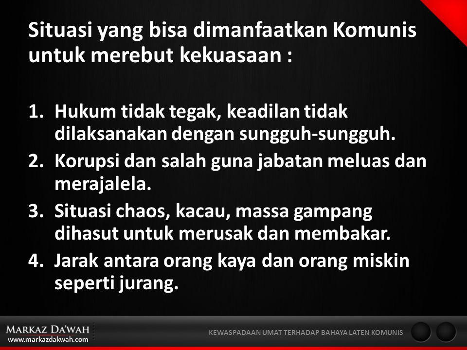 www.markazdakwah.com KEWASPADAAN UMAT TERHADAP BAHAYA LATEN KOMUNIS Selama ini masyarakat pada umumnya beranggapan bahwa komunis telah hilang dari Indonesia.